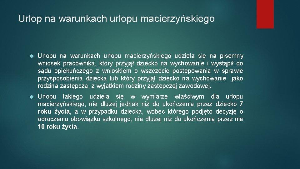 Urlop na warunkach urlopu macierzyńskiego Urlopu na warunkach urlopu macierzyńskiego udziela się na pisemny