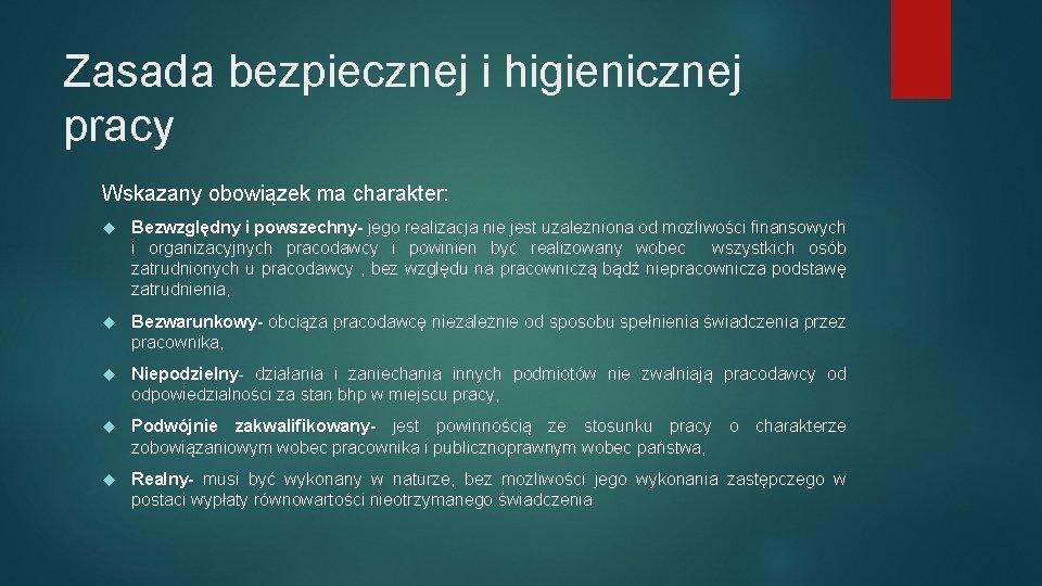 Zasada bezpiecznej i higienicznej pracy Wskazany obowiązek ma charakter: Bezwzględny i powszechny- jego realizacja