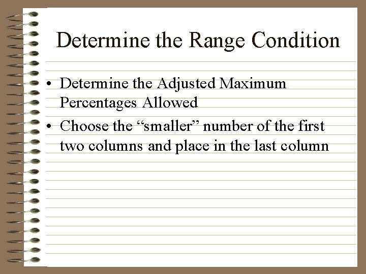Determine the Range Condition • Determine the Adjusted Maximum Percentages Allowed • Choose the