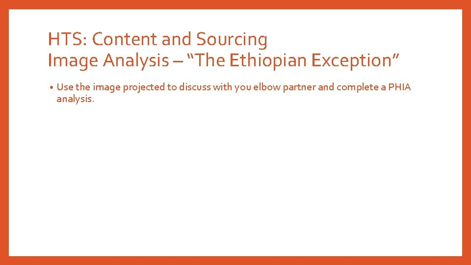 """HTS: Content and Sourcing Image Analysis – """"The Ethiopian Exception"""" • Use the image"""