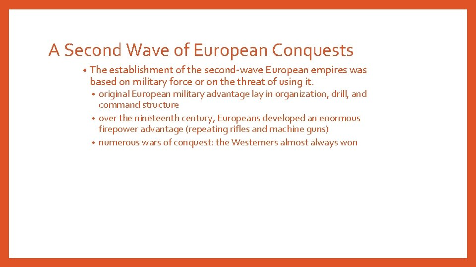 A Second Wave of European Conquests • The establishment of the second-wave European empires
