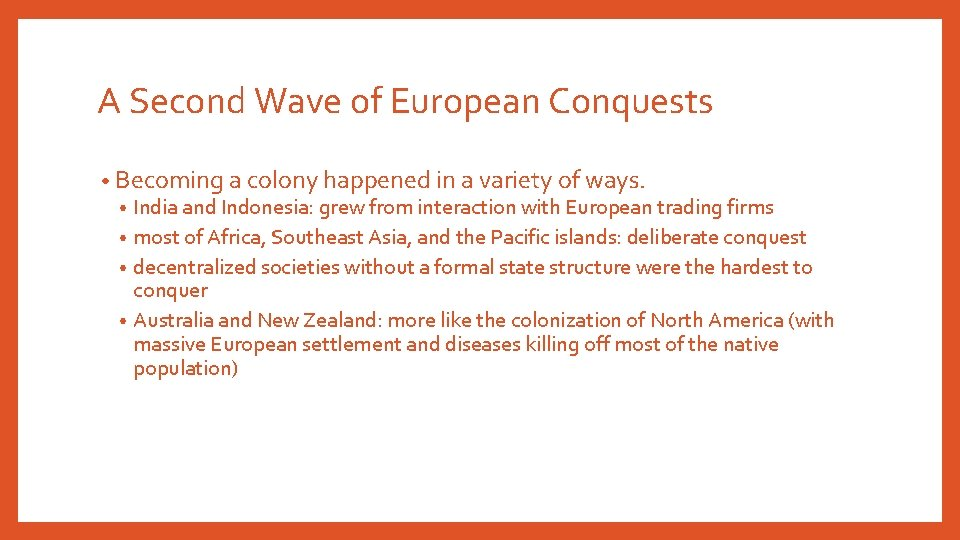 A Second Wave of European Conquests • Becoming a colony happened in a variety
