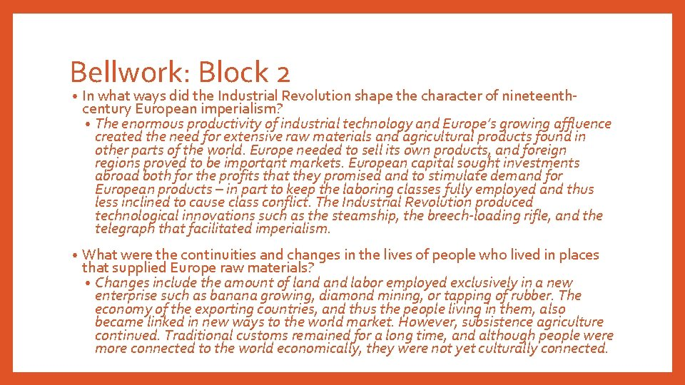 Bellwork: Block 2 • In what ways did the Industrial Revolution shape the character