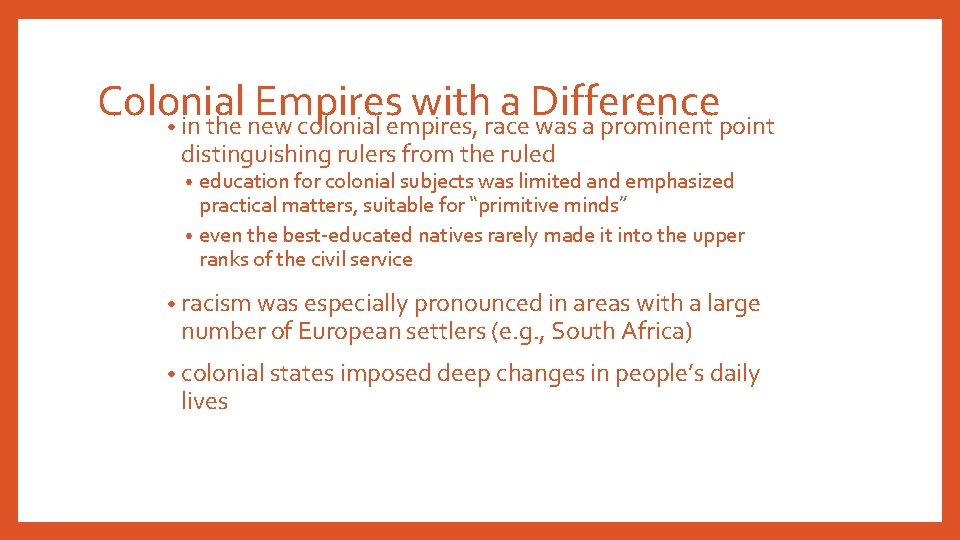 Colonial Empires with a Difference • in the new colonial empires, race was a