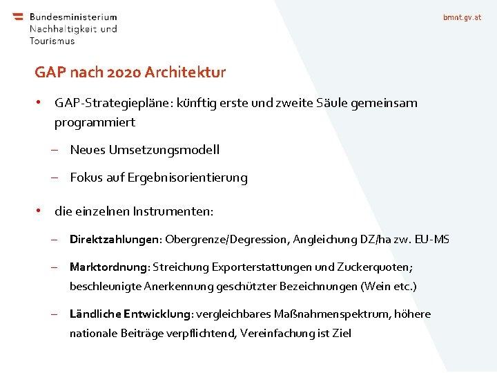 bmnt. gv. at GAP nach 2020 Architektur • GAP-Strategiepläne: künftig erste und zweite Säule