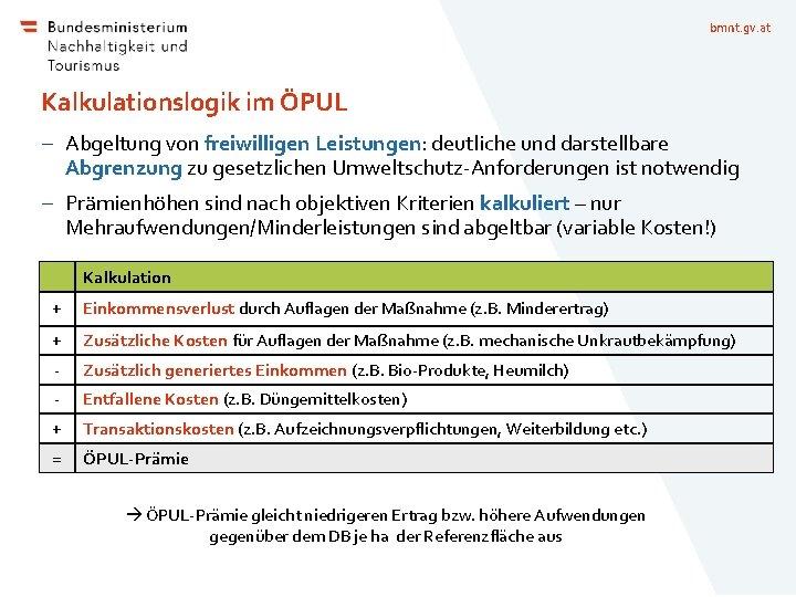 bmnt. gv. at Kalkulationslogik im ÖPUL - Abgeltung von freiwilligen Leistungen: deutliche und darstellbare