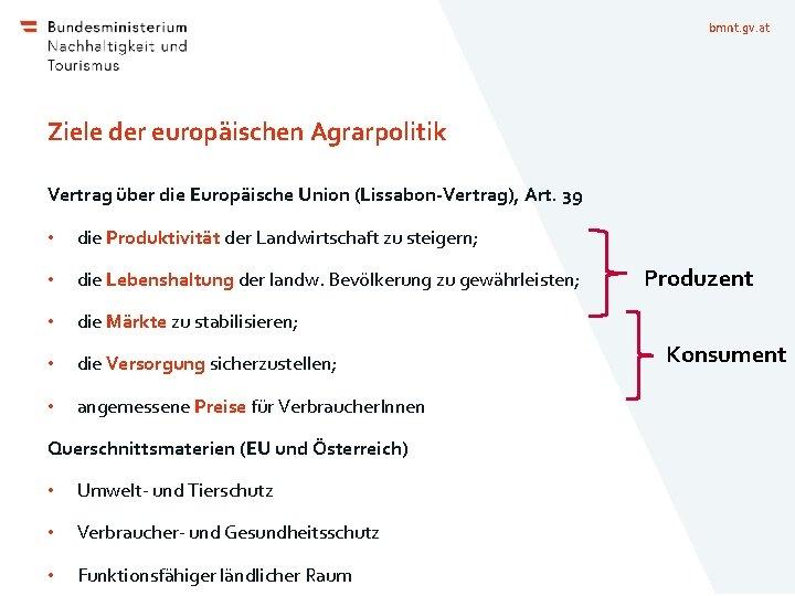 bmnt. gv. at Ziele der europäischen Agrarpolitik Vertrag über die Europäische Union (Lissabon-Vertrag), Art.
