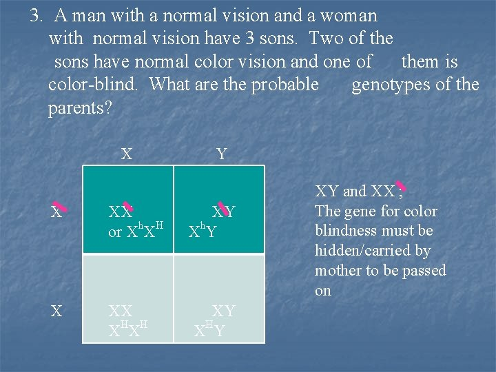 3. A man with a normal vision and a woman with normal vision have