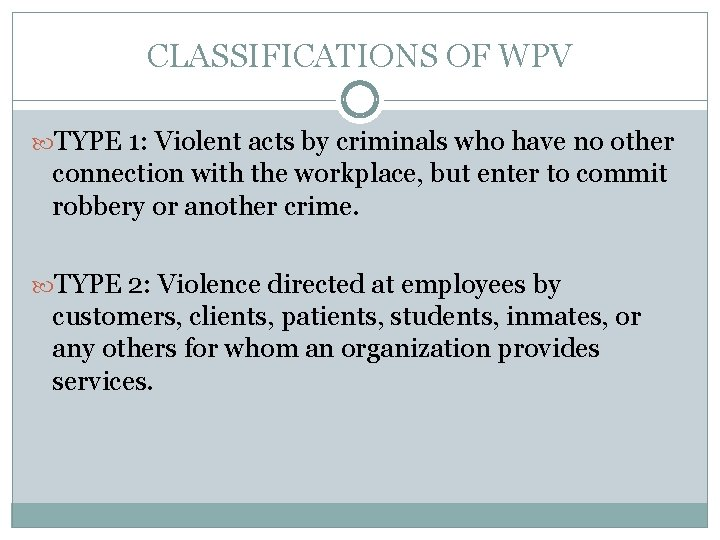 CLASSIFICATIONS OF WPV TYPE 1: Violent acts by criminals who have no other connection