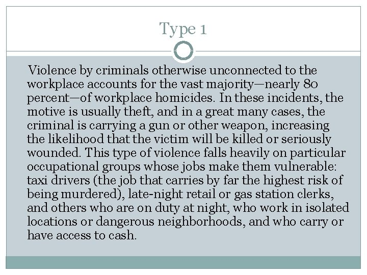 Type 1 Violence by criminals otherwise unconnected to the workplace accounts for the vast
