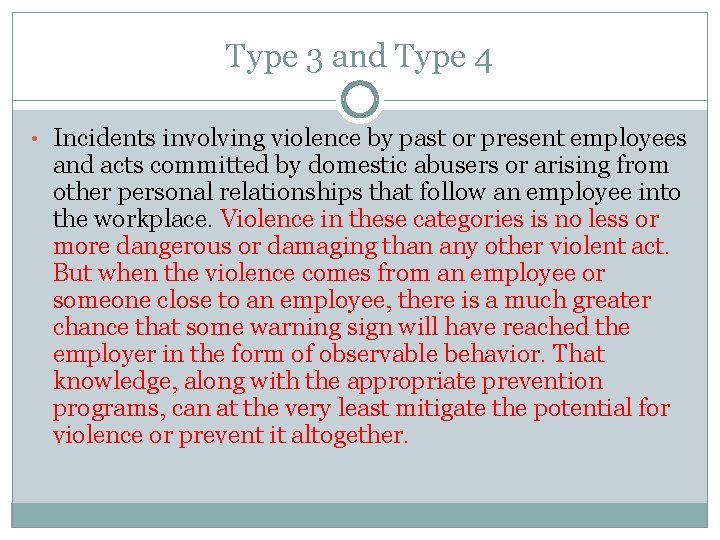 Type 3 and Type 4 • Incidents involving violence by past or present employees