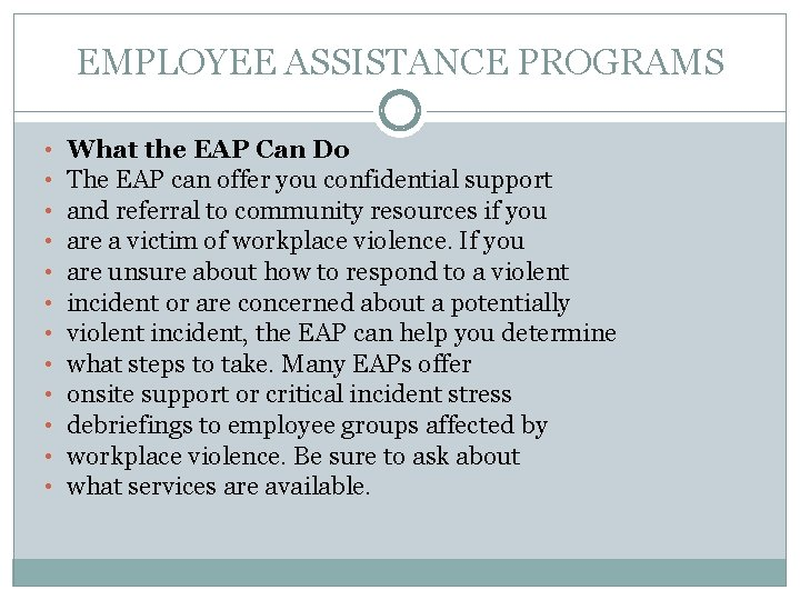 EMPLOYEE ASSISTANCE PROGRAMS • • • What the EAP Can Do The EAP can
