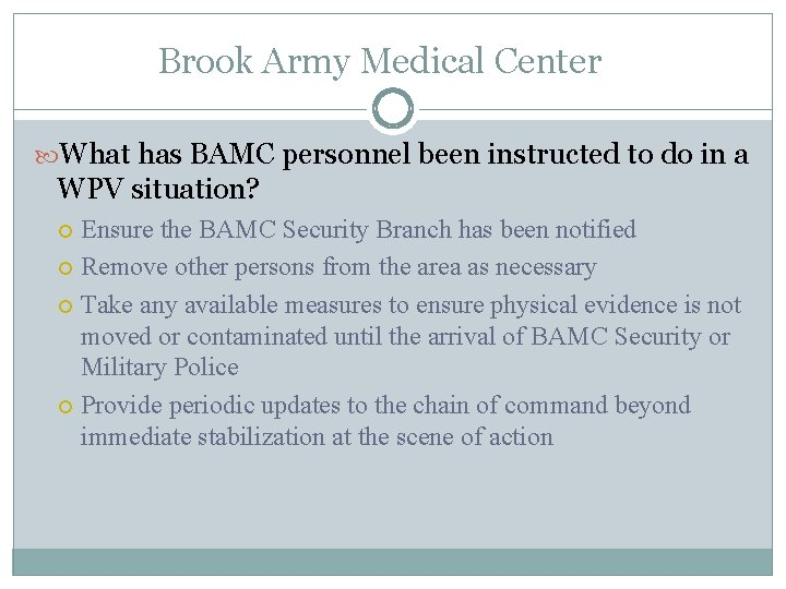 Brook Army Medical Center What has BAMC personnel been instructed to do in a