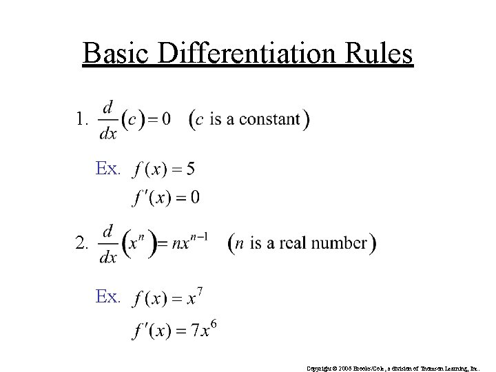 Basic Differentiation Rules 1. Ex. 2. Ex. Copyright © 2006 Brooks/Cole, a division of