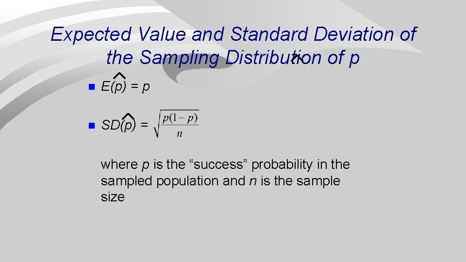 Expected Value and Standard Deviation of the Sampling Distribution of p n E(p) =