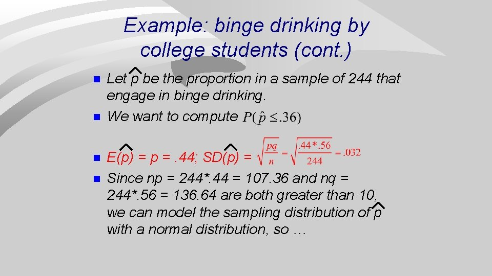 Example: binge drinking by college students (cont. ) n n Let p be the
