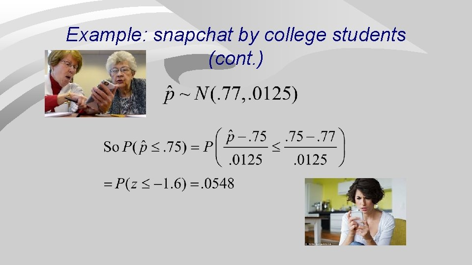 Example: snapchat by college students (cont. )