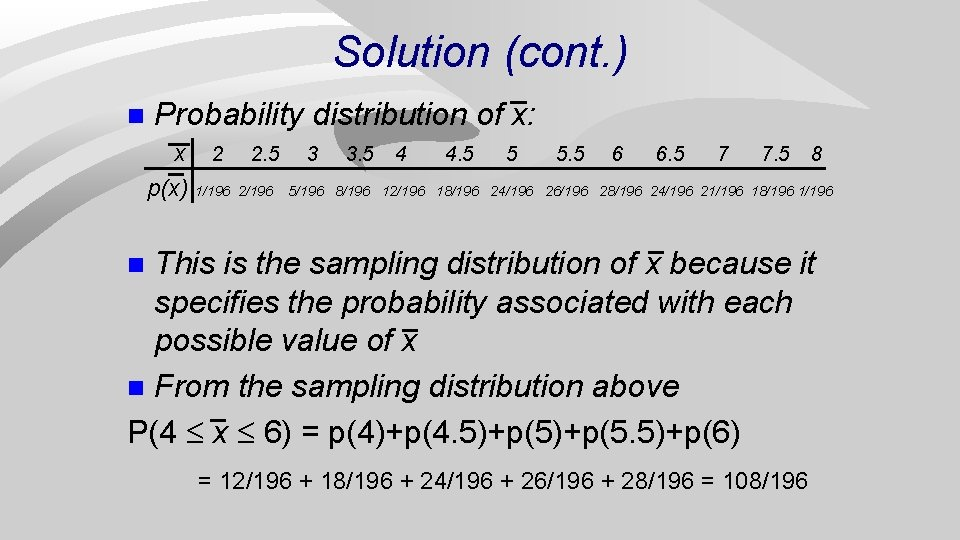 Solution (cont. ) n Probability distribution of x: x 2 2. 5 p(x) 1/196