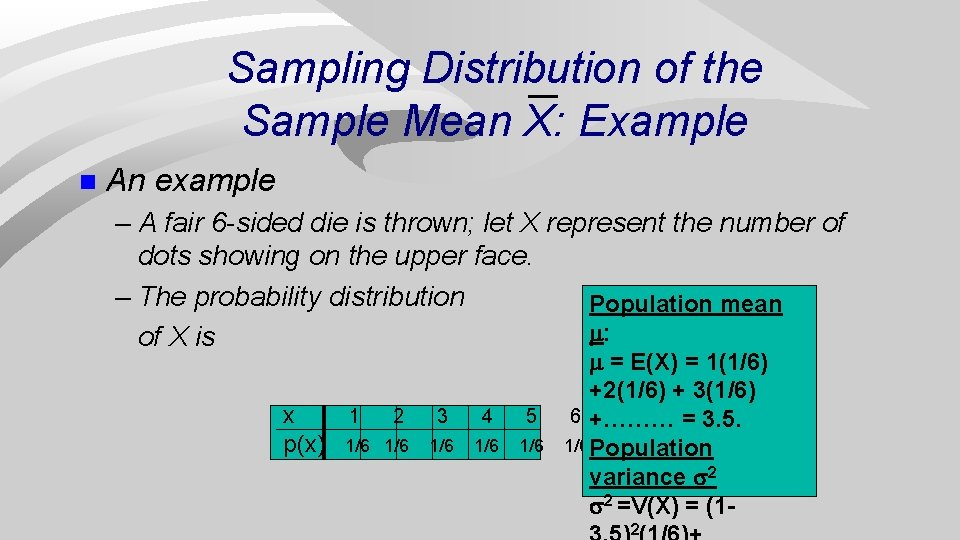 Sampling Distribution of the Sample Mean X: Example n An example – A fair