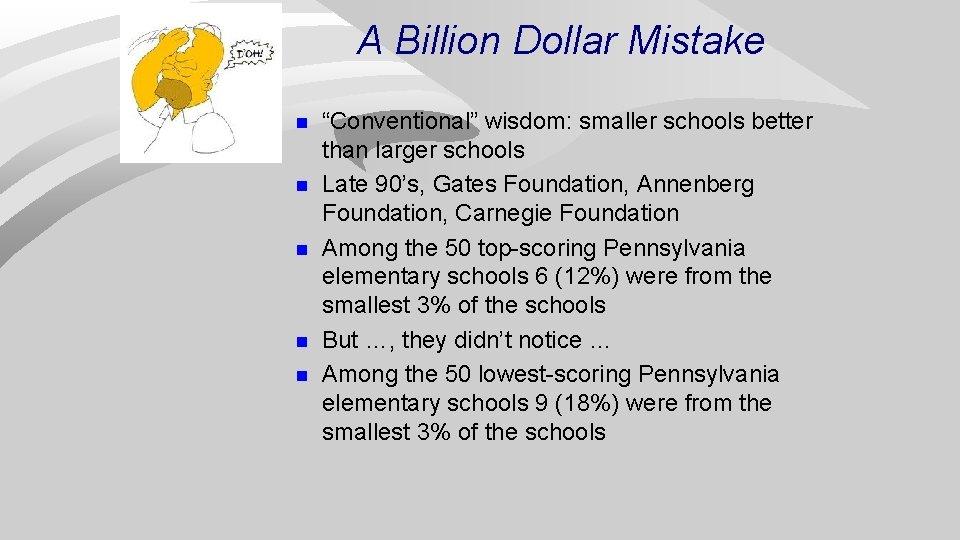 "A Billion Dollar Mistake n n n ""Conventional"" wisdom: smaller schools better than larger"
