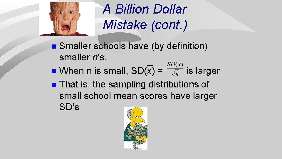 A Billion Dollar Mistake (cont. ) Smaller schools have (by definition) smaller n's. n