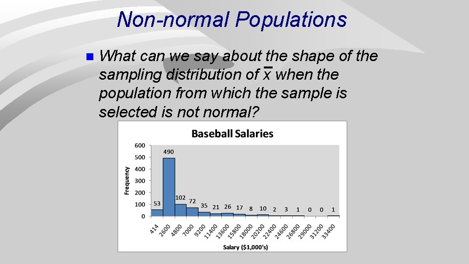 Non-normal Populations n What can we say about the shape of the sampling distribution