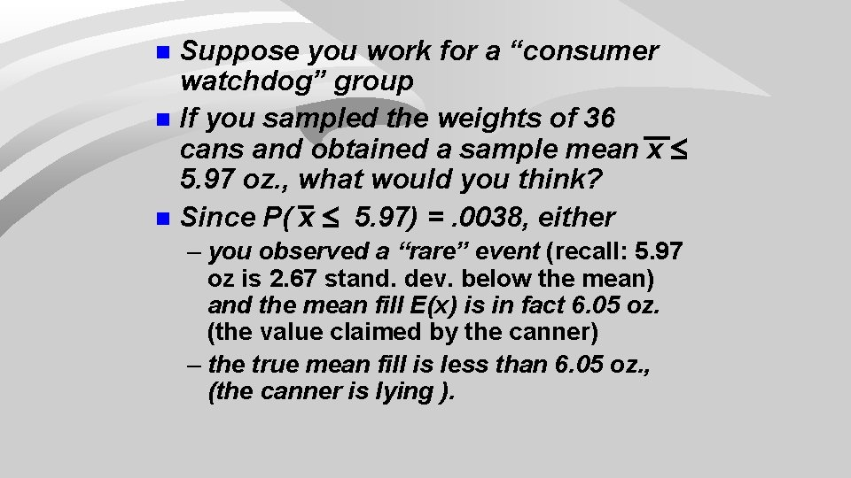 """Suppose you work for a """"consumer watchdog"""" group n If you sampled the weights"""