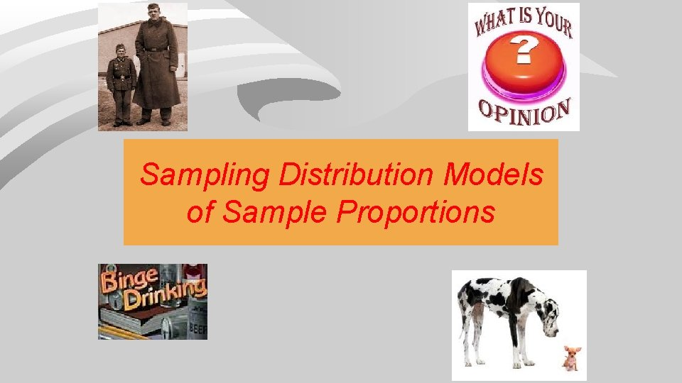 Sampling Distribution Models of Sample Proportions