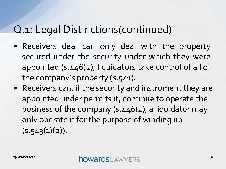 Q. 1: Legal Distinctions(continued) • Receivers deal can only deal with the property secured