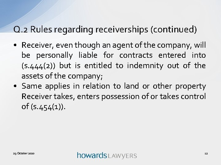 Q. 2 Rules regarding receiverships (continued) • Receiver, even though an agent of the