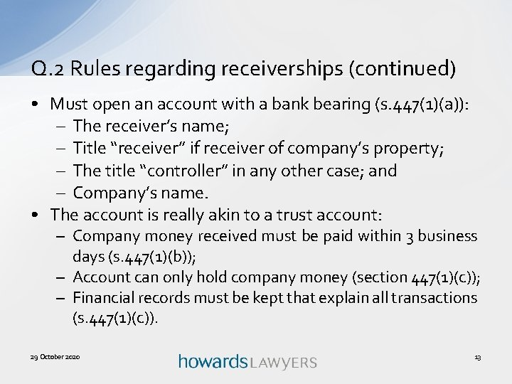 Q. 2 Rules regarding receiverships (continued) • Must open an account with a bank