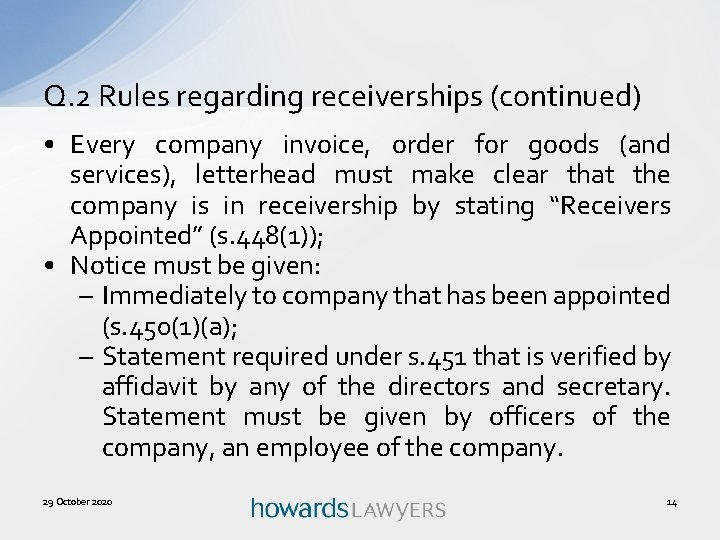 Q. 2 Rules regarding receiverships (continued) • Every company invoice, order for goods (and