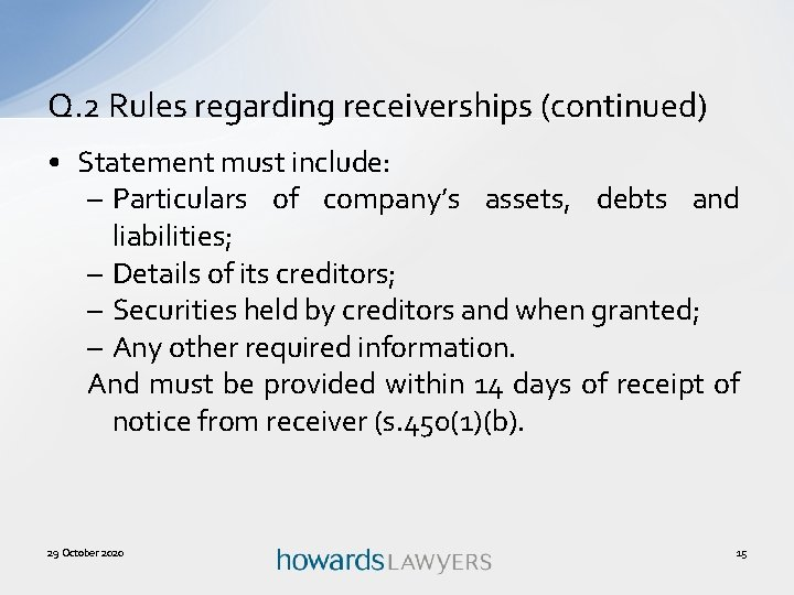 Q. 2 Rules regarding receiverships (continued) • Statement must include: – Particulars of company's