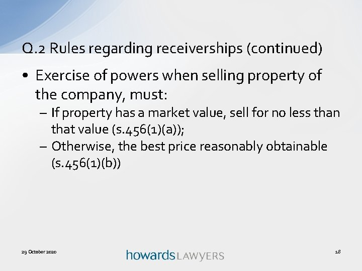 Q. 2 Rules regarding receiverships (continued) • Exercise of powers when selling property of