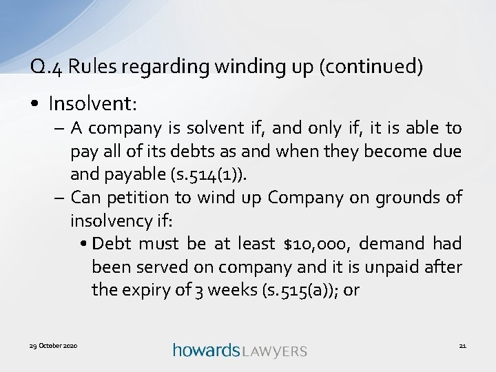 Q. 4 Rules regarding winding up (continued) • Insolvent: – A company is solvent