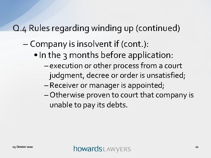 Q. 4 Rules regarding winding up (continued) – Company is insolvent if (cont. ):
