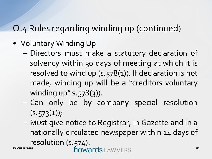 Q. 4 Rules regarding winding up (continued) • Voluntary Winding Up – Directors must