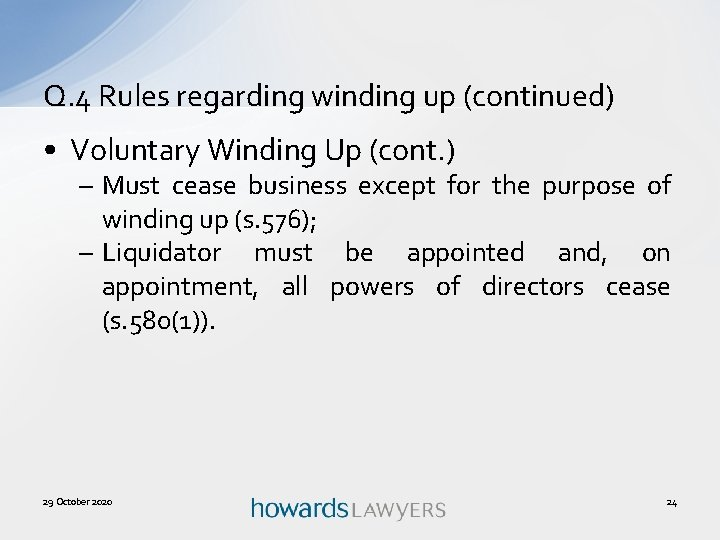 Q. 4 Rules regarding winding up (continued) • Voluntary Winding Up (cont. ) –