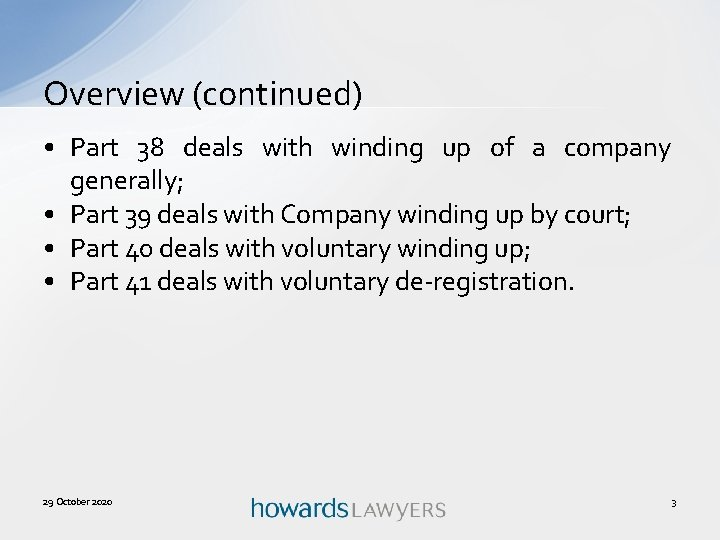 Overview (continued) • Part 38 deals with winding up of a company generally; •