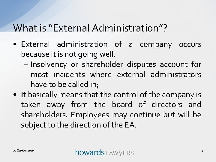 """What is """"External Administration""""? • External administration of a company occurs because it is"""