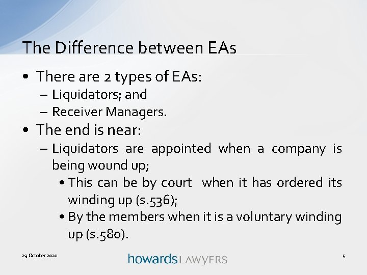 The Difference between EAs • There are 2 types of EAs: – Liquidators; and