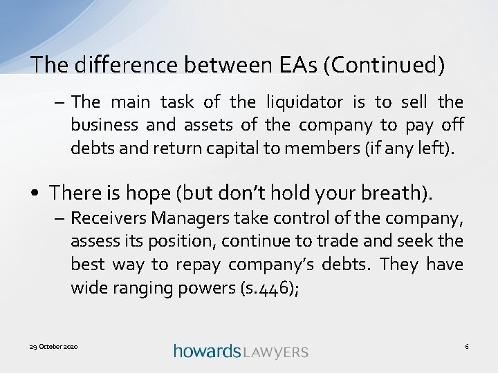 The difference between EAs (Continued) – The main task of the liquidator is to