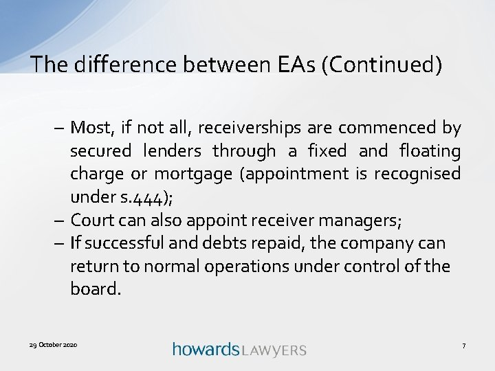 The difference between EAs (Continued) – Most, if not all, receiverships are commenced by
