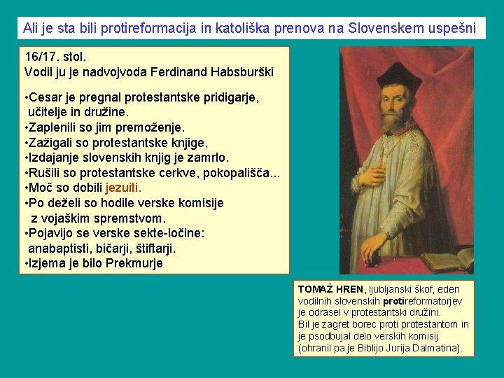 Ali je sta bili protireformacija in katoliška prenova na Slovenskem uspešni 16/17. stol. Vodil