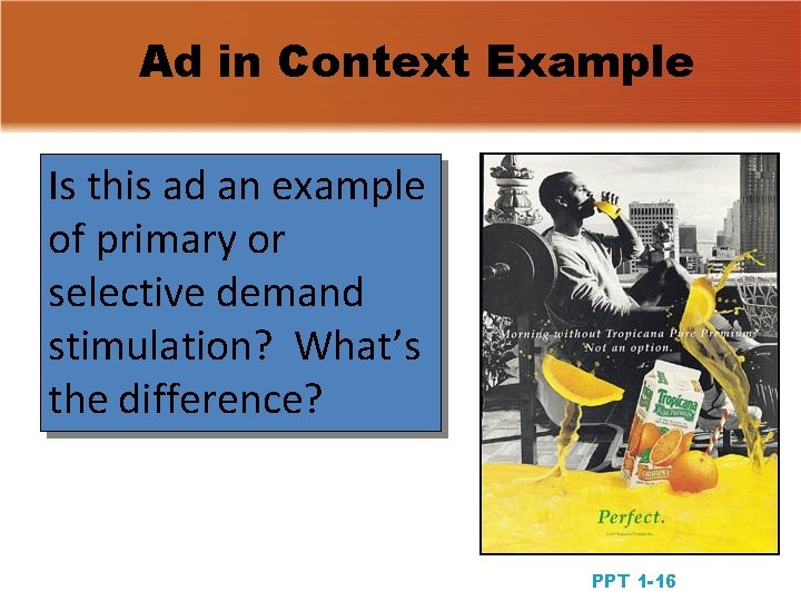 Ad in Context Example Is this ad an example of primary or selective demand