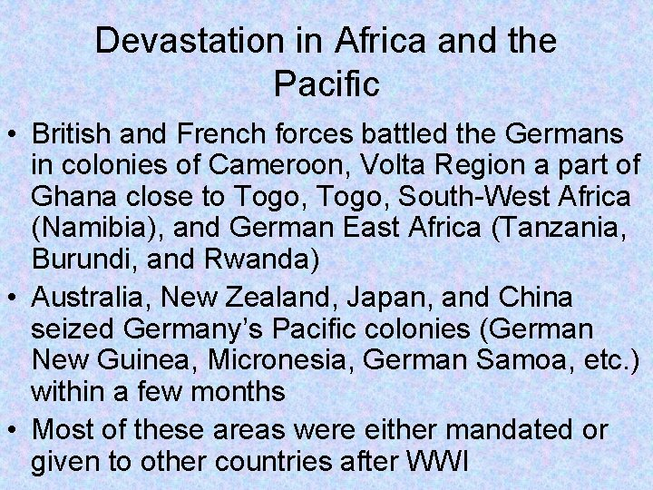 Devastation in Africa and the Pacific • British and French forces battled the Germans