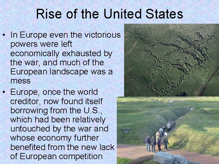 Rise of the United States • In Europe even the victorious powers were left