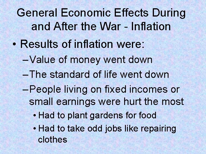 General Economic Effects During and After the War - Inflation • Results of inflation