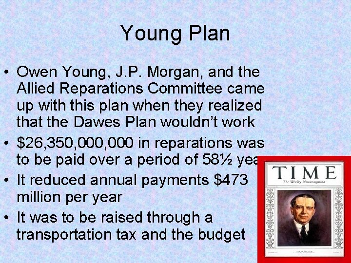 Young Plan • Owen Young, J. P. Morgan, and the Allied Reparations Committee came