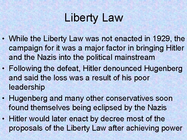Liberty Law • While the Liberty Law was not enacted in 1929, the campaign